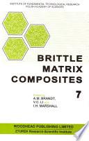 Brittle Matrix Composites 7 Book