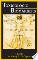 Toxicologic Biomarkers Book