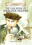 The Case Book Of Sherlock Holmes - Om Illustrated Classics