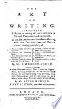 The Art of Writing     To which is prefixed a new mathematical projection on copper plate  showing     exact rules for the true forming every letter     by P  Hudson  A new edition     improved