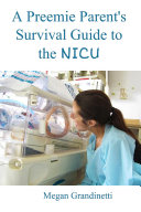 A Preemie Parent s Survival Guide to the NICU