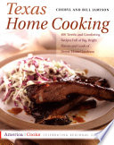 Texas Home Cooking  : 400 Terrific and Comforting Recipes Full of Big, Bright Flavors and Loads of Down-Home Goodness