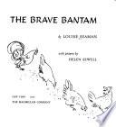 The brave bantam