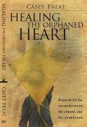 Healing the Orphaned Heart Book