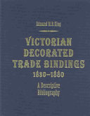 Victorian Decorated Trade Bindings  1830 1880