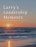 Larry's Leadership Moments