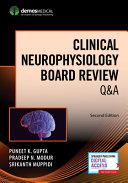 Clinical Neurophsyiology Board Review Q a