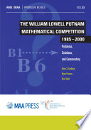 The William Lowell Putnam Mathematical Competition 1985   2000  Problems  Solutions  and Commentary