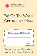 Put on the Whole Armor of God: Bible Verse Notebook: Blank Journal Style Line Ruled Pages: Christian Writing Journal, Sermon Notes, Prayer Journal, O