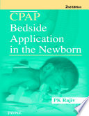 CPAP  Continuous Positive Airway pressure  Bedside Application in the Newborn