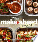 Better Homes and Gardens Make Ahead Meals