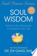 """Soul Wisdom: Practical Soul Treasures to Transform Your Life"" by Zhi Gang Sha"