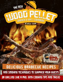 The New Wood Pellet Smoker   Grill Cookbook