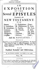 An Exposition of the Several Epistles Contained in the New Testament     and the Revelation
