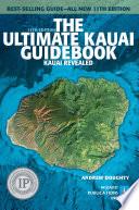 """The Ultimate Kauai Guidebook: Kauai Revealed"" by Andrew Doughty, Leona Boyd"