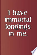 I Have Immortal Longings in Me.: A Quote from Antony and Cleopatra by William Shakespeare