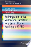 Building an Intuitive Multimodal Interface for a Smart Home Book