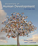 Essentials of Human Development  A Life Span View Book