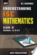 APC Understanding ISC Mathematics - Class 11 - Avichal Publishing Company