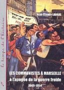Les communistes à Marseille à l'apogée de la guerre froide 1949-1954 Pdf/ePub eBook