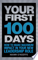 """Your First 100 Days: How to make maximum impact in your new leadership role"" by Niamh O'Keeffe"
