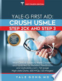 Yale-G First Aid  : Crush USMLE Step 2CK and Step 3 (Ed4)