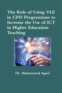 The Role of Using VLE in CPD Programmes to Increase the Use of ICT in Higher Education Teaching