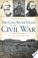 The Coal River Valley in the Civil War  West Virginia Mountains  1861 Book