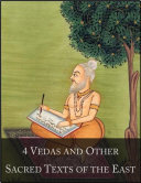 4 Vedas and Other Sacred Texts of the East  The 1001 Beloved Books Collection  Volume 2 100   Rig Veda  Yajur Veda  Hymns of Samaveda and Atharva Veda  Upanishads  Bhagavad Gita  Yoga Sutras  Tao Te Ching  Analects of Confucius  Dhammapada  Zend Avesta