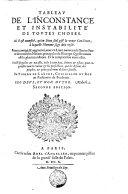 Tableau de l'inconstance et instabilité de toutes choses où il est monstré, qu'en Dieu seul gist la vraye Constance, à laquelle l'homme sage doit viser ; reueu, corrigé, & augmenté (etc.)