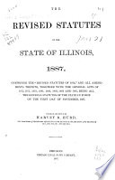 The Revised Statutes of the State of Illinois  1887