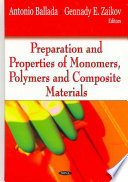 Preparation and Properties of Monomers  Polymers and Composite Materials Book