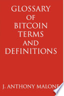 Glossary of Bitcoin Terms and Definitions