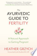The Ayurvedic Guide to Fertility Book