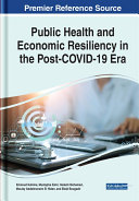 Public Health and Economic Resiliency in the Post COVID 19 Era