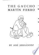The Gaucho Martin Fierro