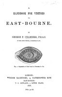 A Handbook for Visitors to East-Bourne. [With illustrations.] ebook