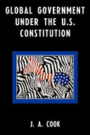 Global Government Under the U S  Constitution