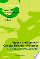 Analysis and Control of Complex Nonlinear Processes in Physics  Chemistry and Biology