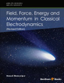 Field  Force  Energy and Momentum in Classical Electrodynamics  Revised Edition