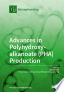 Advances in Polyhydroxyalkanoate  PHA  Production