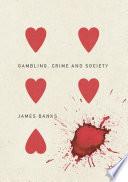 Gambling  Crime and Society Book