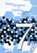 Water Chemistry of Nuclear Reactor Systems 7  : Proceedings of the Conference Organized by the British Nuclear Energy Society and Held in Bournemouth on 13-17 October 1996 , Band 1