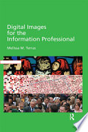 Digital Images For The Information Professional