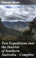 Two Expeditions into the Interior of Southern Australia     Complete