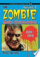 The Zombie Movie Encyclopedia  Volume 2  2000  2010