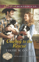 Cowboy to the Rescue  Mills   Boon Love Inspired Historical   Four Stones Ranch  Book 1
