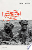 Imagining Nuclear War in the British Army  1945 1989