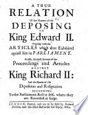 A True Relation of the Manner of the Deposing of King Edward II