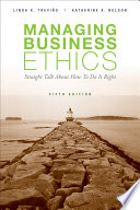 """Managing Business Ethics"" by Linda K. Trevino, Katherine A. Nelson"